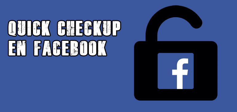 Quick Checkup en Facebook: más seguridad en tu cuenta
